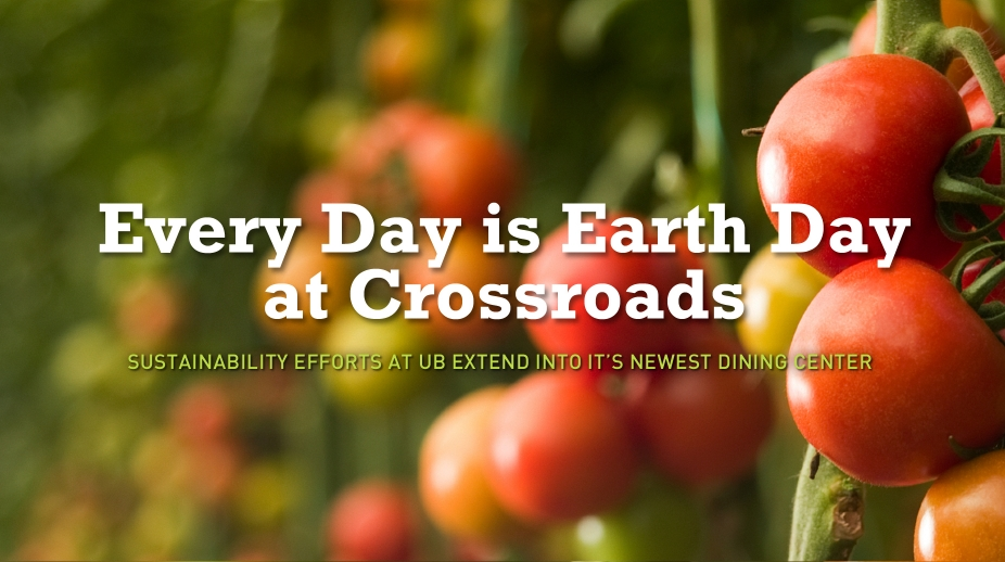 Every Day is Earth Day at Crossroads: Sustainability efforts at UB extend into its newest dining center