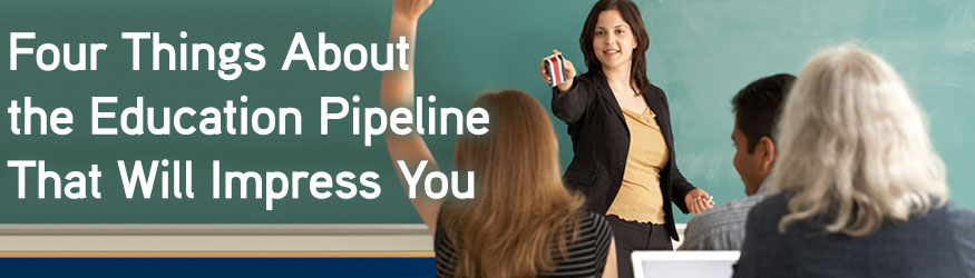Four Things About The Education Pipeline That Will Impress You
