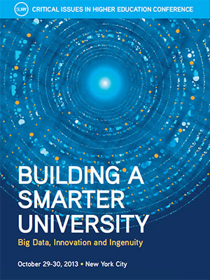 2013 Critical Issues in Higher Education - Building a Smarter University: Big Data, Innovation and Ingenuity