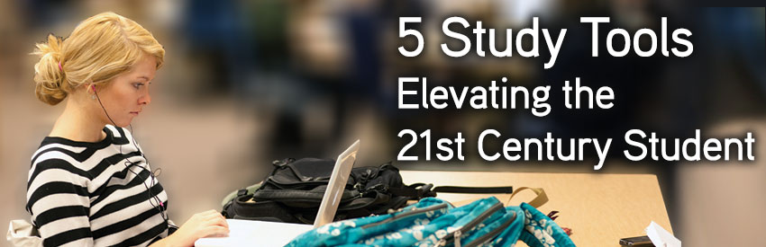 5 Study Tools Elevating the 21st Century Student