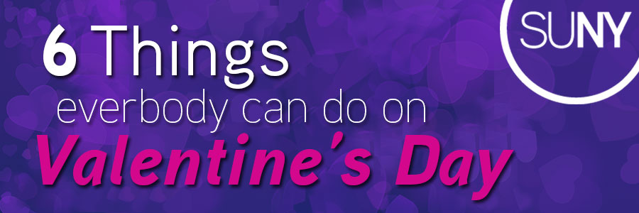6 things everybody can do on Valentine's Day