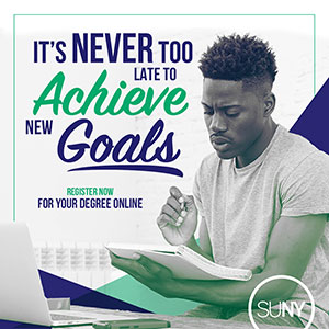 It's never too late to achieve new goals. Register for your degree online at SUNY.